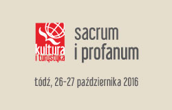 """Konferencja """"Kultura i turystyka – sacrum i profanum"""""""