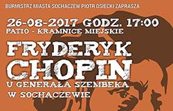 Fryderyk Chopin u Generala Szembeka w Sochaczewie, 26.08.2017, godz. 17:00, Patio – Kramnice Miejskie