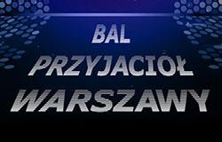 XIV Bal Przyjaciół Warszawy – 3 lutego 2018 r.