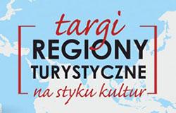 """Jubileuszowe XXV Targi Regiony Turystyczne """"Na Styku Kultur"""""""