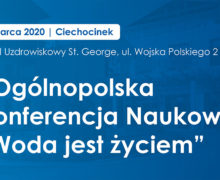 """I Ogólnopolska Konferencja Naukowa """"Woda jest życiem"""""""