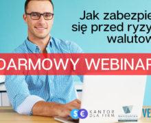 Środa 29 kwietnia, godz.11. Webinar: Jak się zabezpieczać przed ryzykiem walutowym?