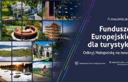 Dobre, bo małopolskie. Fundusze Europejskie dla turystyki