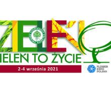 ZIELEŃ TO ŻYCIE & FLOWER EXPO POLSKA – łączymy zielony biznes
